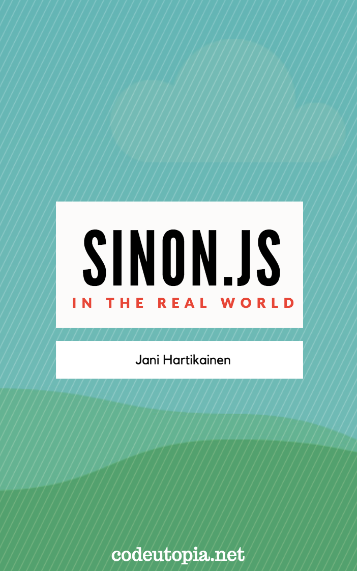 Sinon.js in the Real World